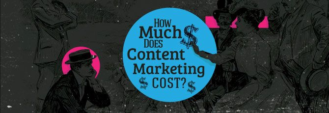 How much does content marketing really cost?